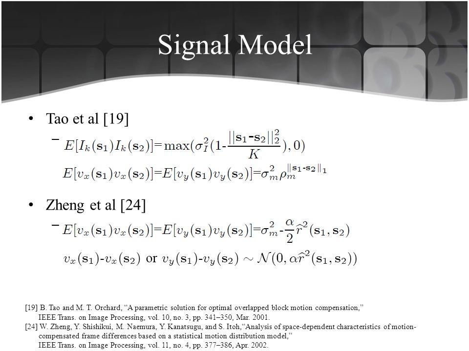 Signal Model Tao et al [19] Zheng et al [24] .